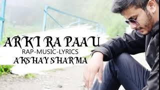 ARKI RA PAAU Rap-music-lyrics by AKSHAY SHARMA