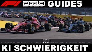 F1 2018 GUIDES   WIE FINDE ICH MEINE KI SCHWIERIGKEIT?   F1 2018 Tutorial