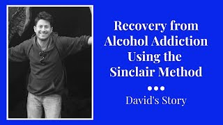David's Sinclair Method Experience: From AA to TSM for Alcohol Addiction