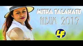 MITHA TALAHATU FULL ALBUM 2019