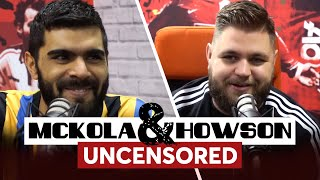 'FERNANDES IS YOUR NEW POGBA!' Mckola and Howson Uncensored