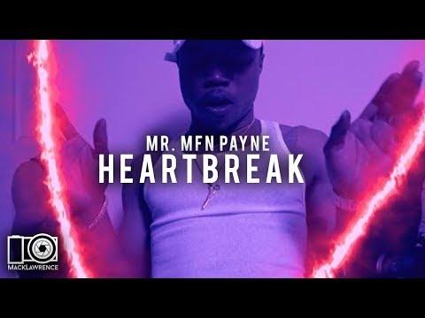 Heartbreak - Mr. MFN Payne (Prod. DeadBeatz) - Shot By Mack Lawrence Films