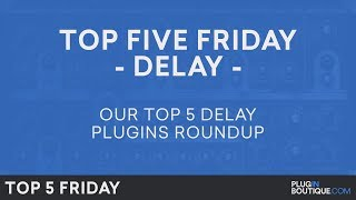 Top 5 Friday | Best Delay VST Plugins 2018 (one is FREE)