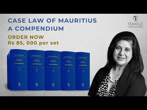 CASE LAW OF MAURITIUS - A COMPENDIUM 2ND EDITION BY URMILA BOOLELL SC