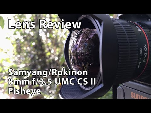 Review: Samyang/Rokinon 8mm F/3.5 Fisheye Lens