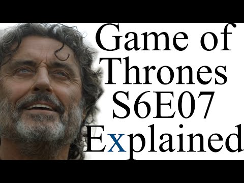 Game of Thrones S6E07 Explained