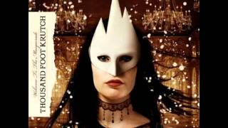 Thousand Foot Krutch-Welcome to the Masquerade lyrics