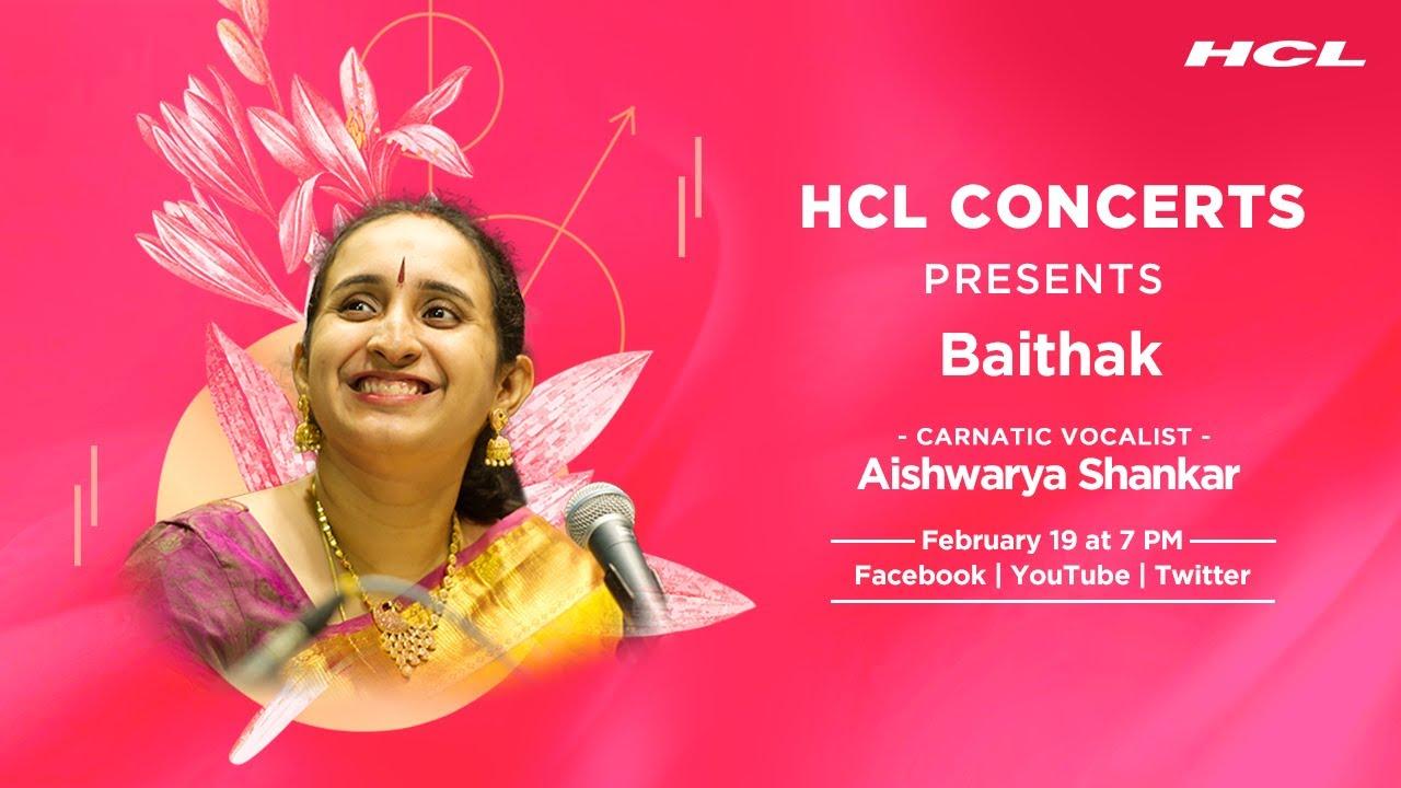 HCL Concerts presents Baithak Ep: 44 -  Aishwarya Shankar (Carnatic Vocal Recital)