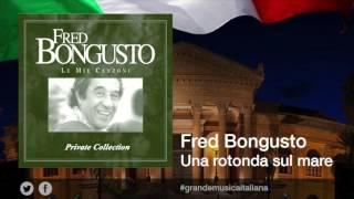 Fred Bongusto - Una rotonda sul mare