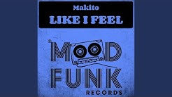Like I Feel (Original Mix)