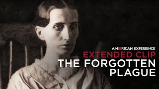 Chapter 1 | The Forgotten Plague | American Experience | PBS
