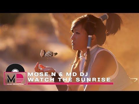 Mose N & MD Dj - Watch the Sunrise (Original Mix)