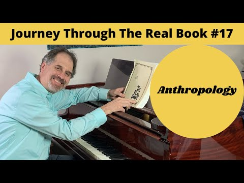 Anthropology: Journey Through The Real Book #17