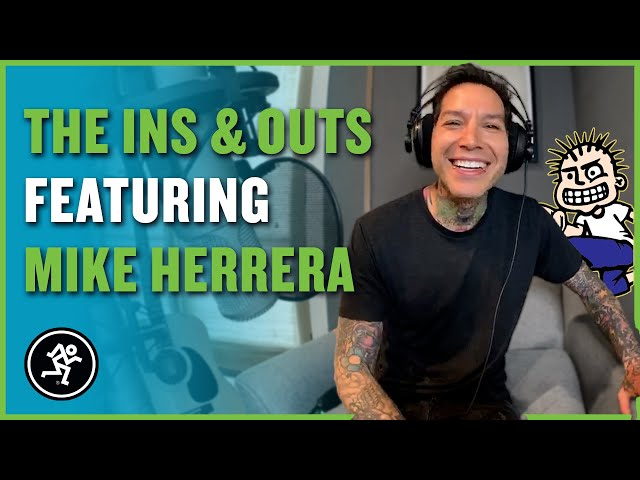 Mike Herrera - The Ins & Outs With Mackie Episode 03