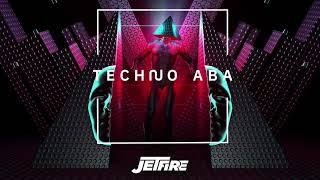 JETFIRE - Techno Aba (feat. Itay Kalderon)