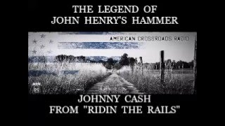 The Legend of John Henry's Hammer ~ Johnny Cash