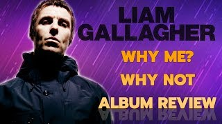 """Baixar Liam Gallagher """"Why Me? Why Not"""" New Album Review"""