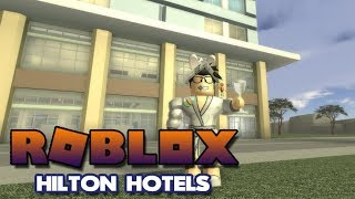 A NICE VACATION - Hilton Hotels (Roblox)