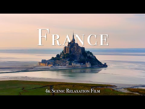 France 4K - Scenic Relaxation Film With Calming Music