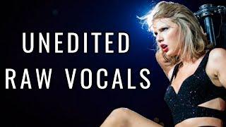 Taylor Swift REAL BEST VOCALS   RAW & UNEDITED VOCALS