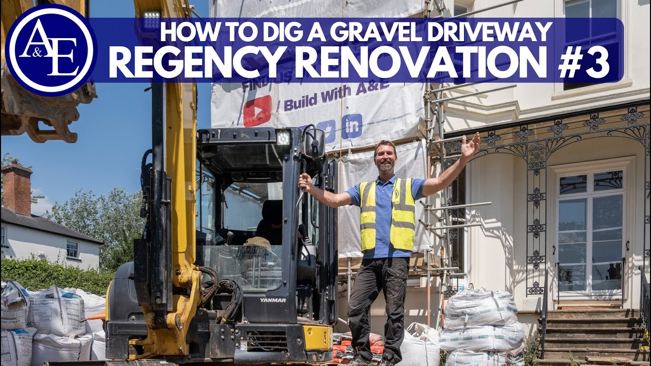 HOW TO DIG A GRAVEL DRIVEWAY | Regency Renovation #3 | Build with A&E