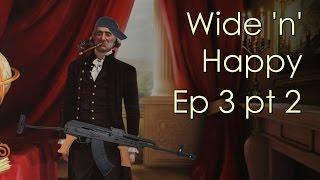 Wide 'n' Happy Ep 3 Warring Washington pt 2