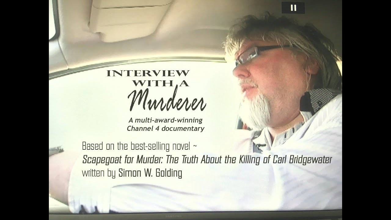 Interview with a Murderer - Channel 4 (documentary clip - Simon W  Golding)