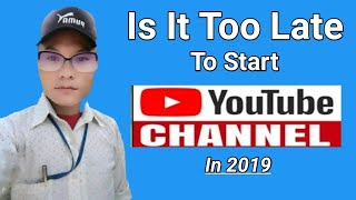 Tito Satya Please Dont Start YouTube Chennel In 2019 | Is it too Late | In Nepali