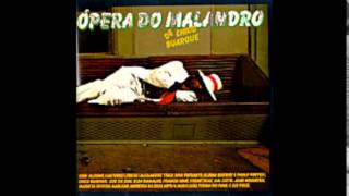 01- O Malandro (Die Moritat Von Mackie Messer) - Ópera Do Malandro - Chico Buarque