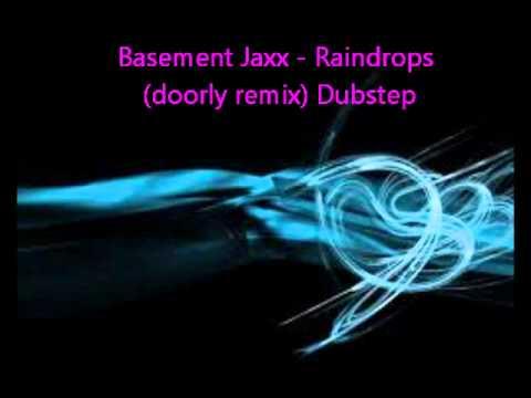 Basement Jaxx - Raindrops (doorly remix) Dubstep & Basement Jaxx - Raindrops (doorly remix) Dubstep - YouTube