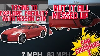TRYING TO EXPLORE FACULTY WITH NISSAN GTR, BUT IT MESSED UP (Roblox: Car Crushers 2)