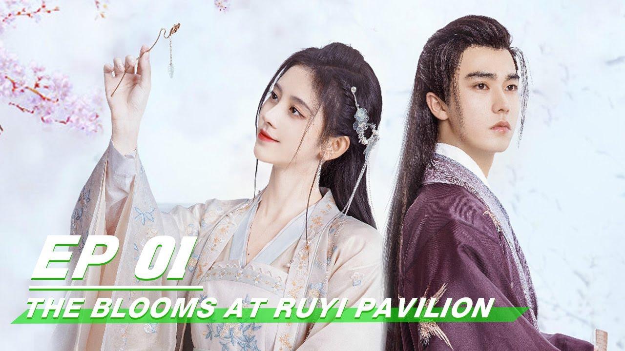 Download 【FULL】The Blooms At RUYI Pavilion EP01   如意芳霏   iQIYI
