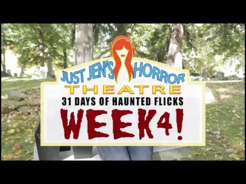 Just Jen's 31 Days Of Haunted Flicks Week 4! 2017