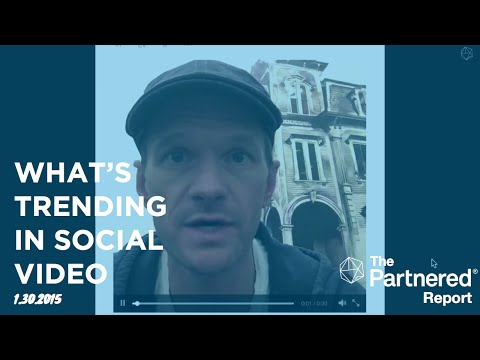Partnered Report: What's Trending In Social Video? (1.30)