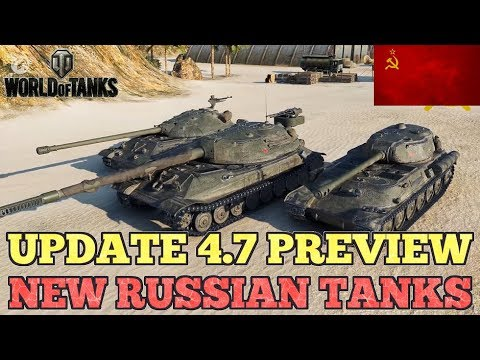 *NEW RUSSIAN TIER 10s* Update 4.7: Preview || World Of Tanks: BACK IN THE USSR