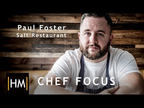 Chef Focus with Paul Foster, Salt
