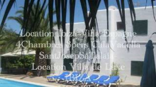 Location Ibiza Villa de luxe IBIZA- IBIZA ESPAGNE