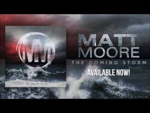 Matt Moore  - The Coming Storm