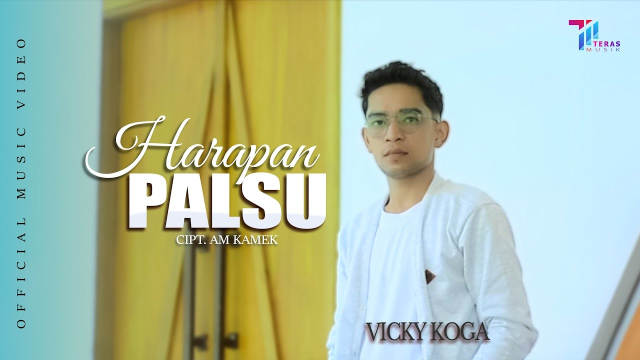 VICKY KOGA  -  Harapan Palsu || LAGU TERBARU 2021 (Official Music Video)