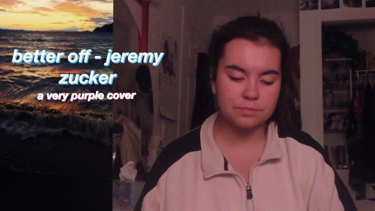 better off - jeremy zucker ft. chelsea cutler (cover ...