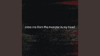 Play save me from the monster in my head