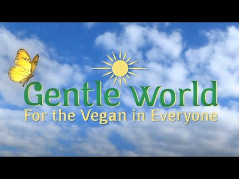 Gentle World -- For the Vegan in Everyone