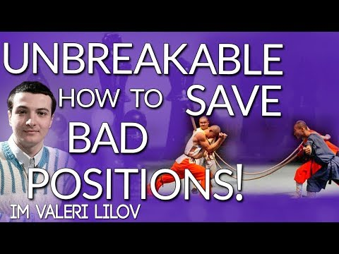 Unbreakable: How to Save Bad Positions with IM Valeri Lilov (Webinar Replay)
