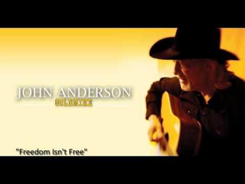 "John Anderson - ""Freedom Isn't Free"""