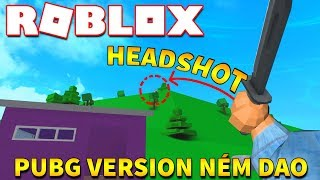 Proprietà Roblox . PUBG LAUNCHER REMOTE HEADSHOT VERSION-🔪 Knife Royale 🔪 KiA Pham