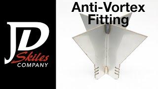 Anti Vortex Fitting Installation