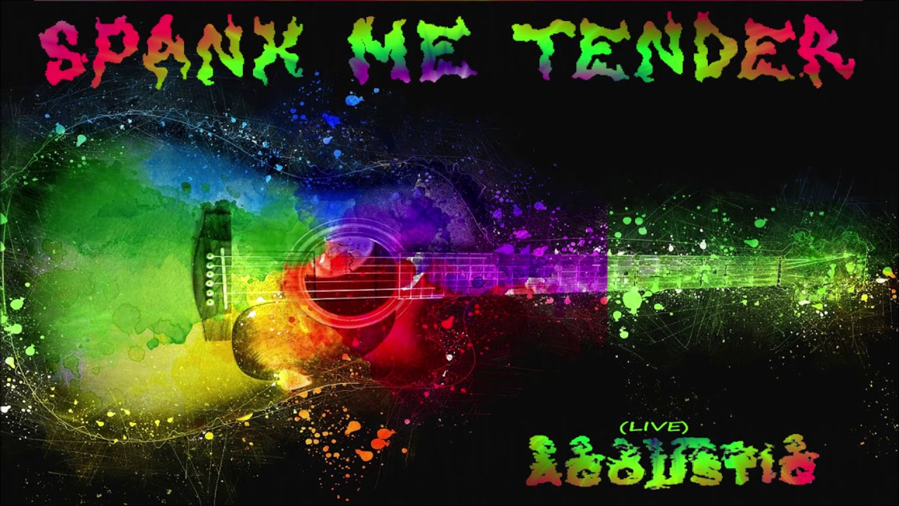 """Spank Me Tender - """"Let's Get Naked"""" - Acoustic - LIVE Music Video [Audio]"""