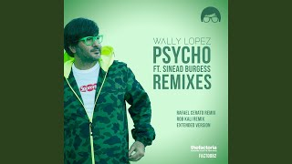 Psycho (Extended Mix) (Feat. Sinead Burgess)