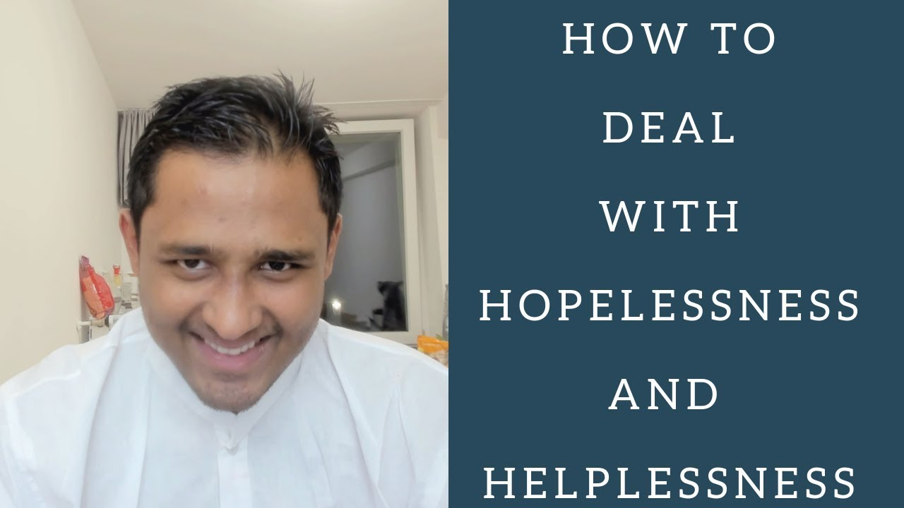 HOW TO DEAL WITH HOPELESSNESS AND HELPLESSNESS – Overcoming Darkness 13
