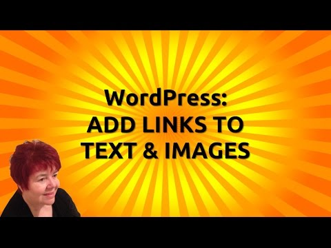 WordPress: Add Links to Text and Images (Hyperlinks)